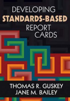 Developing Standards-Vased Report Cards by Thomas R. Guskey