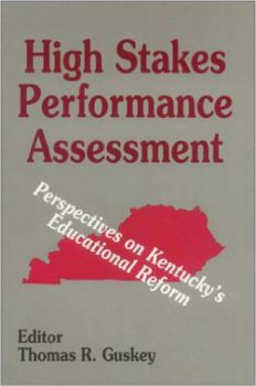 High Stakes Performance Assessment by Thomas R. Guskey