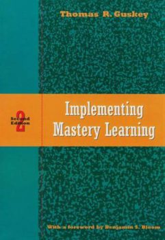 Implementing Mastery Learning by Thomas R. Guskey