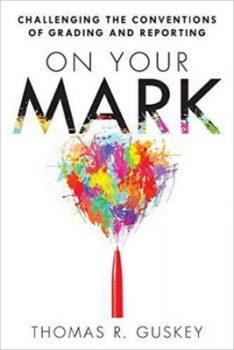 On Your Mark by Thomas R. Guskey