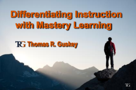 Differentiating Instruction with Mastery Learning