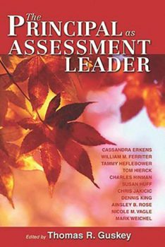 The Principal as Assessment Leader by Thomas R. Guskey