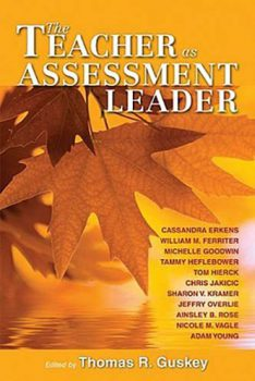 The Teacher as Assessment Leader by Thomas R. Guskey